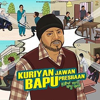 Kuriyan Jawan Bapu Preshaan