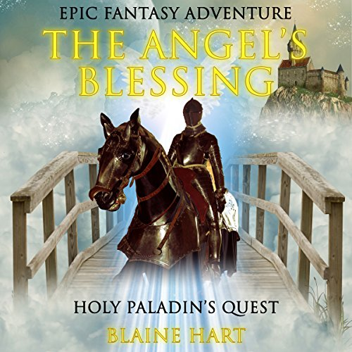 Epic Fantasy Adventure: The Angel's Blessing audiobook cover art