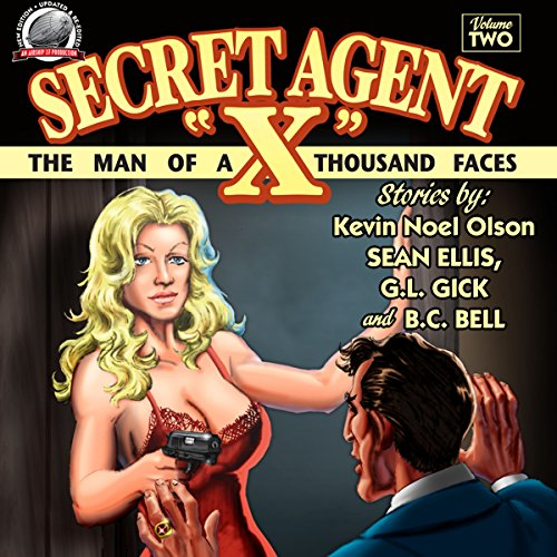 Secret Agent 'X', Volume 2                   By:                                                                                                                                 Sean Ellis,                                                                                        G.L. Gick,                                                                                        Kevin Olsen,                   and others                          Narrated by:                                                                                                                                 Scott Carrico                      Length: 7 hrs and 21 mins     Not rated yet     Overall 0.0