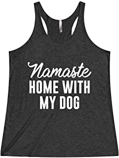 Women's Funny Yoga Tank Top Apparel T-Shirt Clothing Namaste Home With My Dog