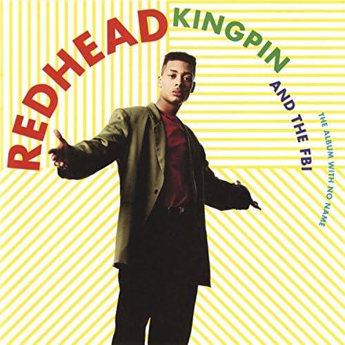 Redhead Kingpin & The F.B.I.