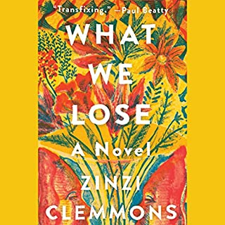 What We Lose     A Novel              By:                                                                                                                                 Zinzi Clemmons                               Narrated by:                                                                                                                                 Nicole Lewis                      Length: 3 hrs and 47 mins     114 ratings     Overall 3.8