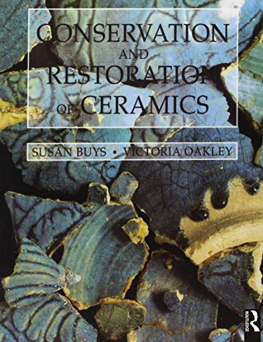 Compare Textbook Prices for Conservation and Restoration of Ceramics Conservation & Museology  ISBN 9780750632195 by Buys, Susan,OAKLEY, VICTORIA