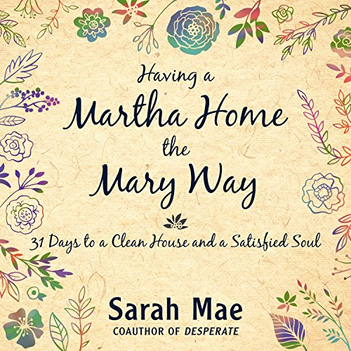 Having a Martha Home the Mary Way audiobook cover art