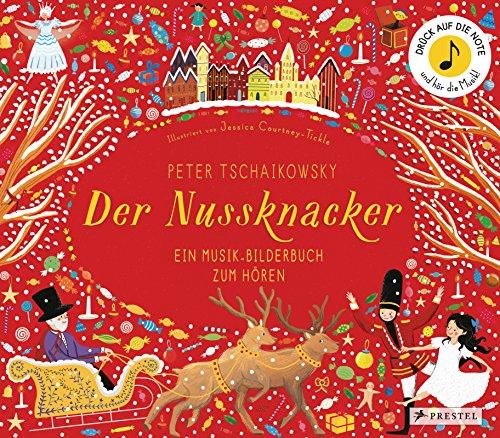 Peter Tschaikowsky. Der Nussknacker: Ein Musik-Bilderbuch zum Hören mit 10 Soundmodulen (Prestel junior Sound-Bücher, Band 2)