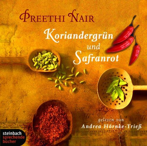 Koriandergrün und Safranrot. Roman. 6 CDs