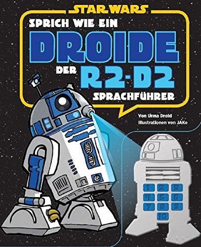 STAR WARS Sprich wie ein Droide: Der R2-D2-Sprachführer, Buch mit Soundkonsole