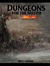 Dungeons for the Master: 177 Dungeon Maps and 1D100 Encounter Table