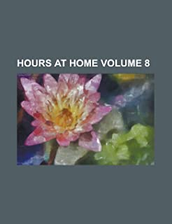 Hours at Home Volume 8