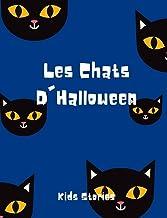 Les Chats D'Halloween: Histoire Avant Dormir Pour Les Enfants | Histoire D'enfants Effrayants Pour Halloween (French Edition)