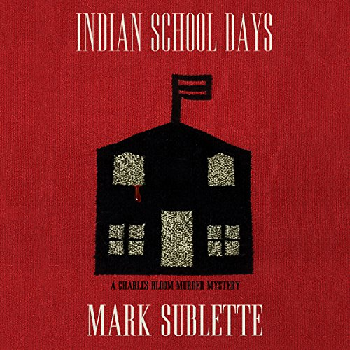 Indian School Days     Charles Bloom Murder Mystery Series, Book 6              By:                                                                                                                                 Mark Sublette                               Narrated by:                                                                                                                                 Milton Bagby                      Length: 9 hrs and 28 mins     2 ratings     Overall 5.0