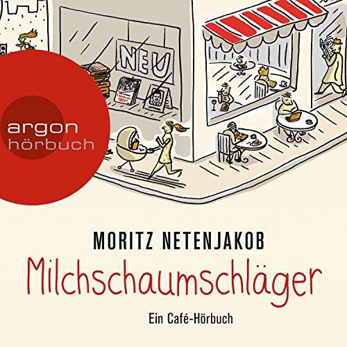 Milchschaumschläger: Ein Café-Hörbuch audiobook cover art