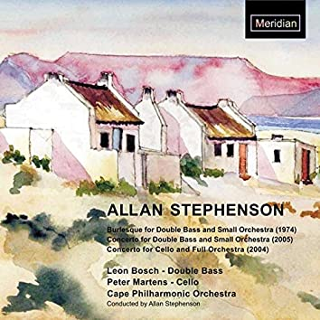Stephenson: Burlesque for Double Bass - Concerto for Double Bass - Concerto for Cello