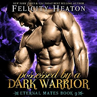 Possessed by a Dark Warrior     Eternal Mates Paranormal Romance Series, Book 9              By:                                                                                                                                 Felicity Heaton                               Narrated by:                                                                                                                                 Eric G. Dove                      Length: 14 hrs and 5 mins     49 ratings     Overall 4.5