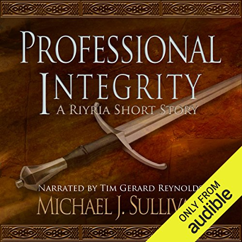 FREE: Professional Integrity (A Riyria Chronicles Tale)                   By:                                                                                                                                 Michael J. Sullivan                               Narrated by:                                                                                                                                 Tim Gerard Reynolds                      Length: 1 hr and 18 mins     910 ratings     Overall 4.2