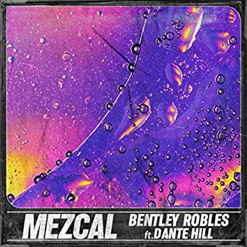 Mezcal (feat. Dante Hill)