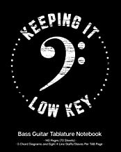 Keeping It Low Key Bass Guitar Tablature Manuscript Notebook: Bass Clef; 140 Pages (70 Sheets) of Blank Bass Guitar TAB Paper