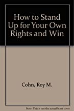How to Stand Up for Your Own Rights and Win