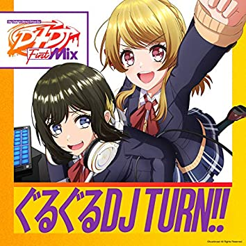 ぐるぐるDJ TURN!! (Anime OP Ver.)