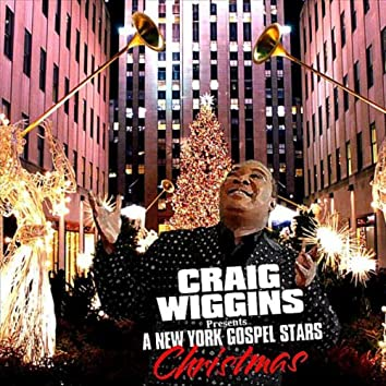 Craig Wiggins Presents A New York Gospel Stars Christmas