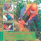 Motorsäge -Motorsägenketten schärfen - wie die Profis: Ein Praxisbildband für den Motorsägenbesitzer (Berichte aus der Holz- und Forstwirtschaft)