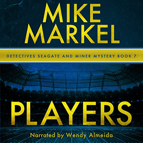 Players     A Detectives Seagate and Miner Mystery , Book 7              By:                                                                                                                                 Mike Markel                               Narrated by:                                                                                                                                 Wendy Almeida                      Length: 9 hrs and 1 min     Not rated yet     Overall 0.0
