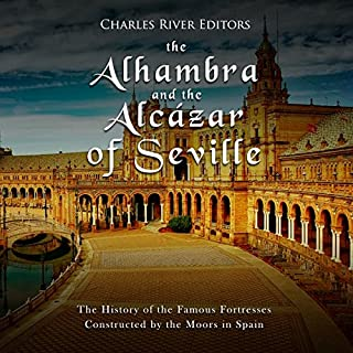 The Alhambra and the Alcázar of Seville: The History of the Famous Fortresses Constructed by the Moors in Spain audiobook cover art