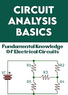Circuit Analysis Basics: Fundamental Knowledge Of Electrical Circuits: Circuit Book