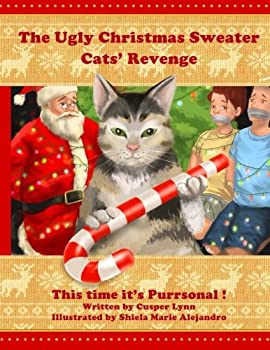 The Ugly Christmas Sweater Cats  Revenge  This Time It s Purrsonal