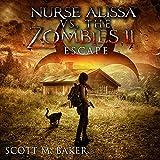 Nurse Alissa vs. the Zombies II: Escape