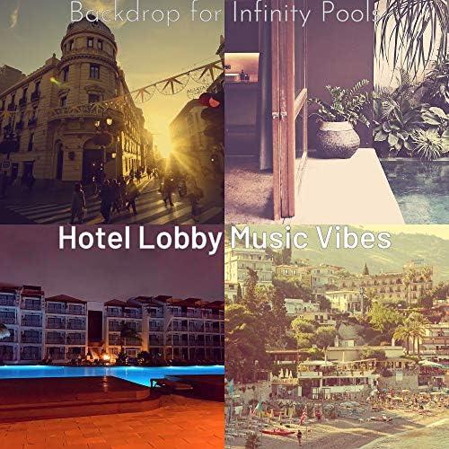 Hotel Lobby Music Vibes