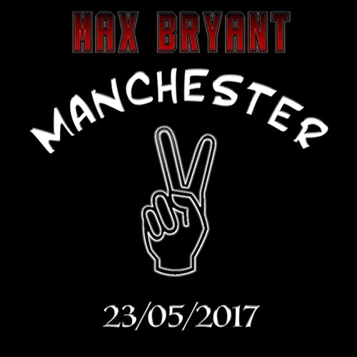 Manchester (Tribute) by Max Bryant on Amazon Music - Amazon.com