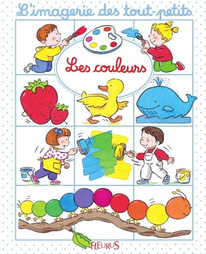Les couleurs (Imagerie des tout-petits) (French Edition)