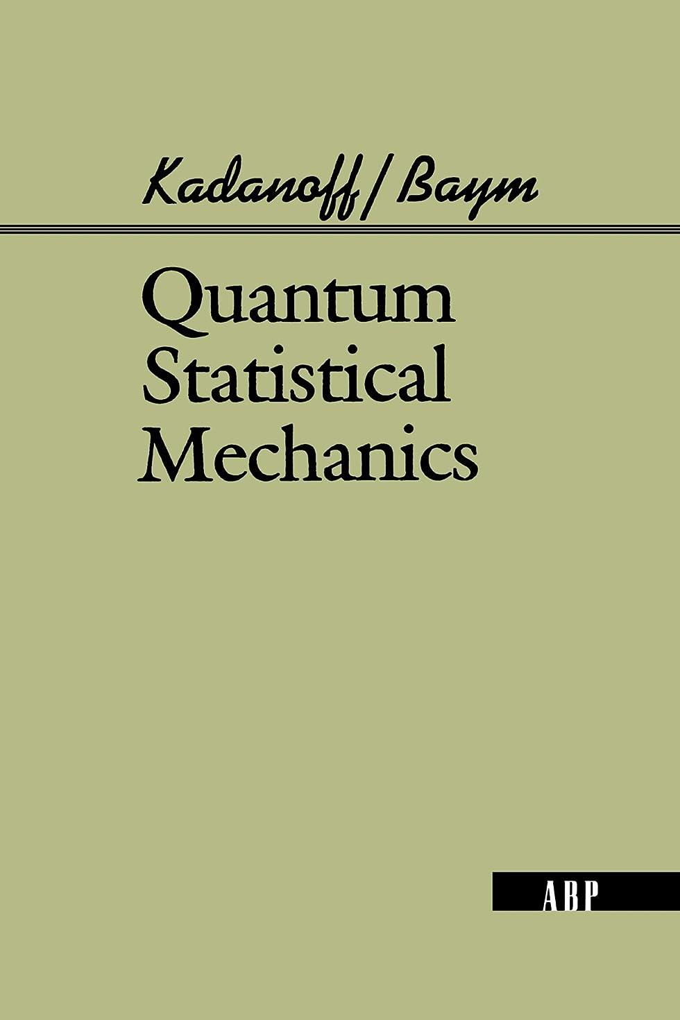 落ち着いて思い出恐ろしいですQuantum Statistical Mechanics (Advanced Books Classics)