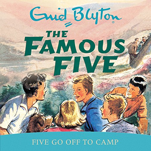 Famous Five: Five Go Off To Camp audiobook cover art