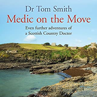 Medic on the Move: Even Further Adventures of a Scottish Country Doctor cover art