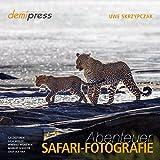 Abenteuer Safari-Fotografie (Gebundene Ausgabe)