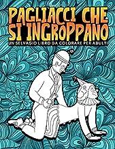 Permalink to Pagliacci che si ingroppano: Un selvaggio libro da colorare per adulti: 31 divertenti pagine antistress per rilassarsi e mandare via lo stress PDF