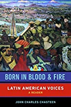 Born in Blood and Fire: Latin American Voices (Second Edition)