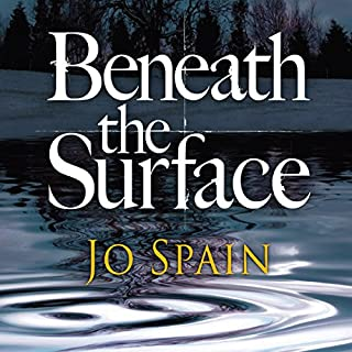 Beneath the Surface     An Inspector Tom Reynolds Mystery, Book 2              By:                                                                                                                                 Jo Spain                               Narrated by:                                                                                                                                 Brian Tynan                      Length: 12 hrs and 42 mins     89 ratings     Overall 4.1