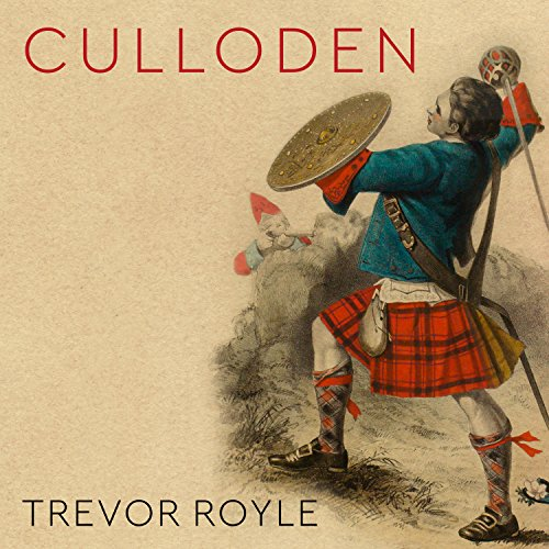 Culloden     Scotland's Last Battle and the Forging of the British Empire              By:                                                                                                                                 Trevor Royle                               Narrated by:                                                                                                                                 Tim Bruce                      Length: 11 hrs and 23 mins     27 ratings     Overall 3.9