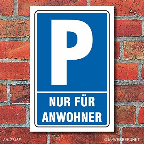 Schild Parken, Parkplatz, Nur für Anwohner, 3 mm Alu-Verbund 450 x 300 mm