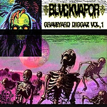 Graveyard Diggaz, Vol. 1