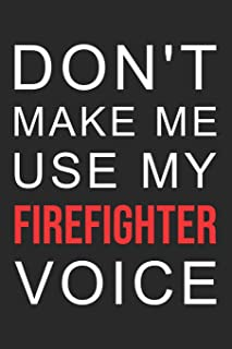 2019 Firefighter Planner: Don't make me use my Firefighter voice: 52 week schedule and notebook