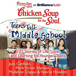 Chicken Soup for the Soul: Teens Talk Middle School     101 Stories of Life, Love, and Learning for Younger Teens              Auteur(s):                                                                                                                                 Jack Canfield,                                                                                        Mark Victor Hansen,                                                                                        Madeline Clapps,                   Autres                          Narrateur(s):                                                                                                                                 Ellen Grafton,                                                                                        Tom Parks                      Durée: 9 h et 35 min     Pas de évaluations     Au global 0,0