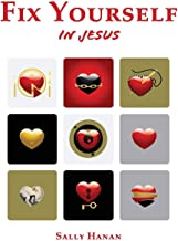 Fix Yourself: In Jesus (Pick Your Life) (Volume 1)