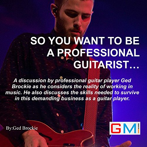 So You Want to Be a Professional Guitarist audiobook cover art