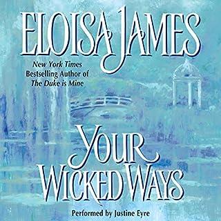 Your Wicked Ways                   Autor:                                                                                                                                 Eloisa James                               Sprecher:                                                                                                                                 Justine Eyre                      Spieldauer: 10 Std. und 47 Min.     Noch nicht bewertet     Gesamt 0,0