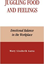 Juggling Food and Feelings: Emotional Balance in the Workplace