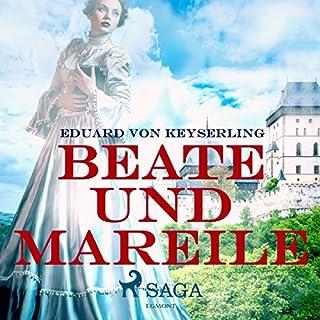 Beate und Mareile                   Autor:                                                                                                                                 Eduard von Keyserling                               Sprecher:                                                                                                                                 Senta Vogt                      Spieldauer: 3 Std. und 56 Min.     3 Bewertungen     Gesamt 5,0
